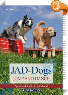 JAD-Dogs - Jump and Dance    ::  Als Trainerin und Seminarleiterin in den Sparten des Agility und Dogdances hatte Mica Köppel-Haug schon lange die Idee beide Sportarten zu verknüpfen, als sie vor etwa fünf Jahren das Longieren entdeckte, war es dann soweit. Beim JAD-Dogs werden einzelne Agilitygeräte und Bodentargets in einem großen Longierzirkel platziert. Der Hund wird im Wechsel zwischen den Geräten und den Bewegungen zur Musik von seinem Menschen in der Kreismitte geführt. Spaß, Mo...