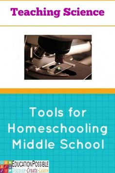 Tools for Homeschooling Middle School: Teaching Science. Videos, books, unique resources, and more. @Education Possible