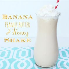 Banana, Peanut Butter & Honey Shake recipe. Amazing!