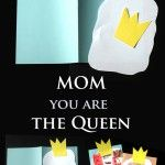 Mom you are the Queen:)
