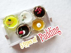 5 varieties of PUDDING. These are polymer clay miniatures made of polymer clay (brands: fimo, cernit, sculpey) and liquid polymer clay (fimo liquid) and some...