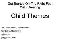 SLIDES: Child Themes in WordPress, by Jeff Cohan. http://www.slideshare.net/jdcohan/child-themes-in-wordpress