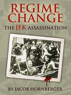Regime Change: The JFK Assassination by Jacob Hornberger http://www.amazon.com/dp/B00VQNYNN0/ref=cm_sw_r_pi_dp_bKKfwb1FKMCZT