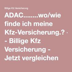 ADAC........wo/wie finde ich meine Kfz-Versicherung.? - Billige Kfz Versicherung - Jetzt vergleichen und sparen - Billige Kfz Versicherung