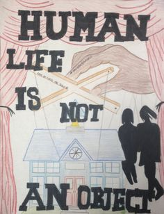 Human Life is Not an Object. Stop Trafficking Drawn: 2013