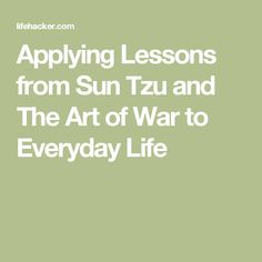 Applying Lessons from Sun Tzu and The Art of War to Everyday Life Self Development, Personal Development, Soft Power, Sun Tzu, Famous Books, Ancient China, Life Advice, Better Life, Self Improvement