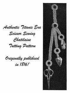 1916 Tatted Scissor Chatelaine Pattern Gibson Girl Titanic Era DIY Reenactment | eBay
