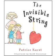 The Invisible String [Patrice Karst] ~ Great for children struggling with separation anxiety, loss, death, or divorce