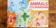 """Animals / Izalwanyana is an illustrated children's book by illustrator and designer Xanele. """"The need to design this book arose from my time spent in township creches. Time taught me th… Black Arts Movement, African Children, Stories For Kids, African Art, No Time For Me, This Book, Pictures, Story Books, Animals"""
