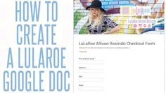 How to Create a LuLaRoe Google Doc Checkout Form for your LuLaRoe Business