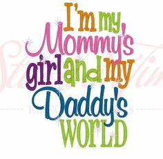 I'm My Mommy's Girl And My Daddy's World Kids or by JustSayingToo