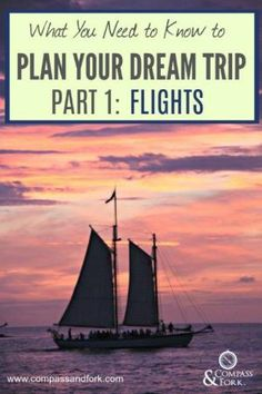 What you need to Know to Plan your Dream Trip Series Part 1: Flights How to find the best flights and flight deals online.  Tips for booking flights www.compassandfork.com