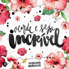 Wake up and be incredible. Poster S, Quote Posters, Portuguese Quotes, Inspirational Phrases, Motivational Quotes, Frases Humor, Good Morning Good Night, Tumblr Posts, Words Quotes