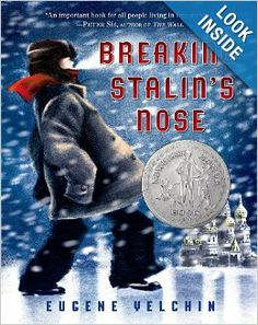 Breaking Stalin's Nose by Eugene Yelchin / 9780805092165 / Fiction - Historical fiction - Stalinist Russia Historical Fiction Books For Kids, Best Fiction Books, Newbery Award, Newbery Medal, Stem Challenge, Thing 1, Summer Reading Lists, Story Of The World, Chapter Books