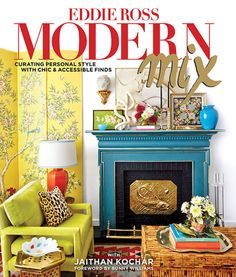 Eddie Ross Modern Mix | Featuring never-before-published photographs of Eddie's own homes―his eclectic apartment in New York and Pine Hill Farm in Connecticut―Modern Mix cracks the code to navigating thrift shops, yard sales and flea markets with confidence. | #greatbookstoread #classicbooks #bestsellerbooks | See more at: www.bestdesignbooks.eu