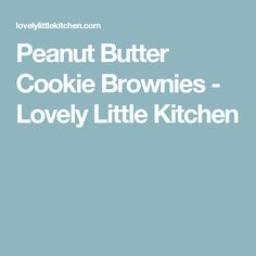 Peanut Butter Cookie Brownies - Lovely Little Kitchen