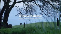 A Place To Gather by Jamie & Keith. Directors: jamieandkeith