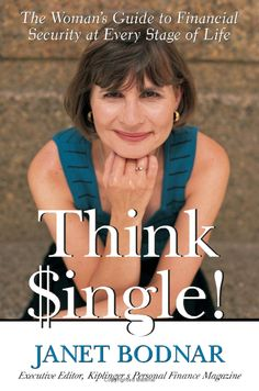 Think Single--The Guide to Financial Security at Every Stage of Life--Janet Bodnar