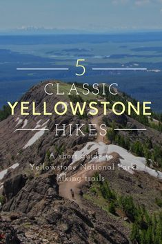Best Yellowstone Day Hikes - A Yellowstone Life