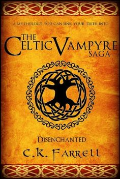 Disenchanted: Book One (The Celtic Vampyre Saga) by C.K. Farrell, http://www.amazon.com/dp/B008DBGGOW/ref=cm_sw_r_pi_dp_8E-Bsb0YBMMNY