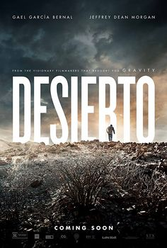 Directed by Jonás Cuarón.  With Gael García Bernal, Jeffrey Dean Morgan, Alondra Hidalgo, Diego Cataño. A group of people trying to cross the border from Mexico into the United States encounter a man who has taken border patrol duties into his own racist hands.