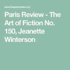 Paris Review - The Art of Fiction No. 150, Jeanette Winterson