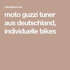 moto guzzi tuner aus deutschland, individuelle bikes Moto Guzzi, Bike, Wire Wheels, Car Brake System, Touring, Bicycle, Bicycles