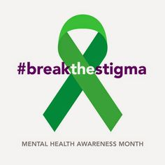 """May is Mental Health Month, it was started 67 years ago to raise awareness about mental health conditions and the importance of good mental health for everyone.  One of the biggest hurdles for anyone suffering from mental illness is overcoming the stigma.  It is the number one reason why two-thirds of those living with a mental illness do not seek help. Break the stigma.  Expressions like """"You'll get over it"""" and """"Just relax"""" can minimize how a person is feeling. Instead offer your support."""