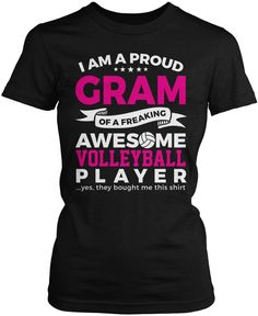 c70332f4a82 I am a proud Gram of a freaking awesome volleyball player ... yes