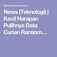 News (Teknologi) | Kecil Harapan Pulihnya Data Curian Ransom…