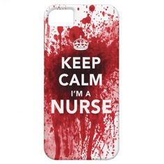 Keep Calm Im a Nurse Blood-Spatted iPhone 5 Case