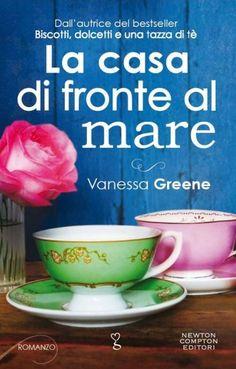 """""""La casa di fronte al mare"""" Vanessa Greene (Newton Compton)"""