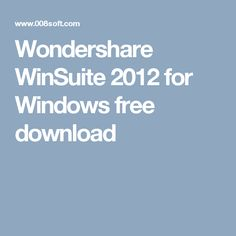 Wondershare WinSuite 2012 for Windows  free download