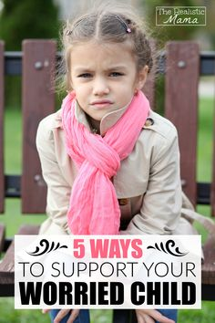 5 Tips for Helping Your Worried Child