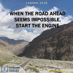 Travel Quote : When the road ahead seems impossible, start the engine Leh Ladakh, Travel Quotes, Trekking, Engineering, Traveling, Tours, Dreams, Explore, Adventure