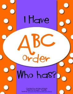I Have-Who Has:  ABC Order  (This game works whole-class or in a small group.  In a small group, each child receives more cards to start the game which keeps them engaged for a longer period of time.)  $2.00