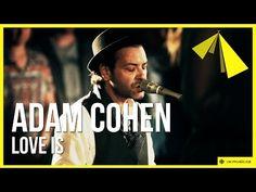 'Love Is' by Adam Cohen - YouTube