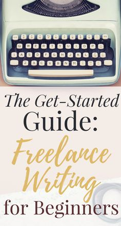 Getting started is the hardest part -- this guide will help you launch a freelance writing career even if you have absolutely no experience.