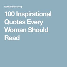 100 Inspirational Quotes Every Woman Should Read