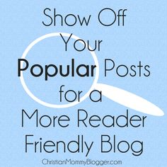 Show Off Your Popular Posts {31 Days to a More Reader Friendly Blog}