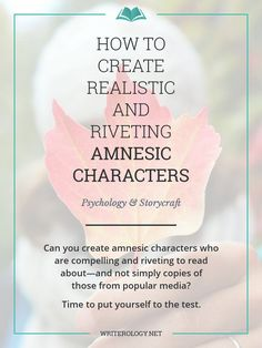 Can you create amnesic characters who are compelling and riveting to read about—and not simply reproductions of those from popular media? Let's make it happen. | Writerology.net