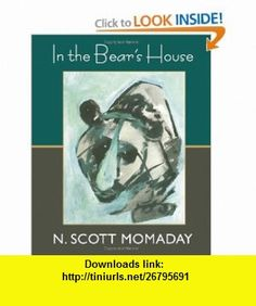 In the Bears House (9780826348395) N. Scott Momaday , ISBN-10: 0826348394  , ISBN-13: 978-0826348395 ,  , tutorials , pdf , ebook , torrent , downloads , rapidshare , filesonic , hotfile , megaupload , fileserve