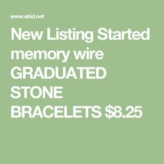 New Listing Started memory wire GRADUATED STONE BRACELETS $8.25