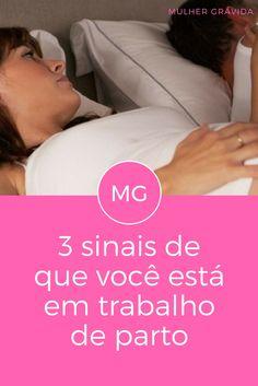 Trabalho de parto | 3 sinais de que você está em trabalho de parto | Fique atenta