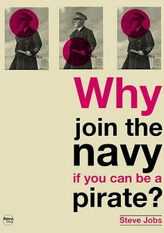 Why join the navy if you can be a pirat ? / Steve Jobs sur Flickr : partage de photos !