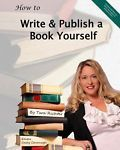 How to Write and Publish a Book Yourself by Tara Richter (2013, Paperback)