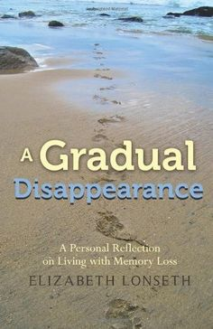A Gradual Disappearance by Elizabeth Lonseth. Save 28 Off!. $7.55. Publisher: CreateSpace (June 5, 2012). Publication: June 5, 2012