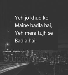 Khud ko badlna jaruri tha... Breakup Quotes, New Quotes, Sad Love Quotes, My Heart Quotes, Amazing Quotes, Hindi Quotes In English, Urdu Poetry In English, Shayari In English, Broken Words