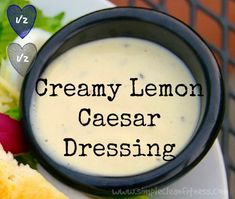 Creamy Lemon Caesar Dressing - 21 Day Fix Recipes - Clean Eating Recipes Healthy Recipes - Dinner - Lunch  weight lossCreamy Lemon Caesar Dressing - 21 Day Fix Recipes - Clean Eating Recipes Healthy Recipes - Dinner - Lunch  weight losssimplecleanfi...