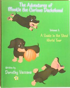 The adventures of Mookie the curious Dachshund - Dorothy Vazzana